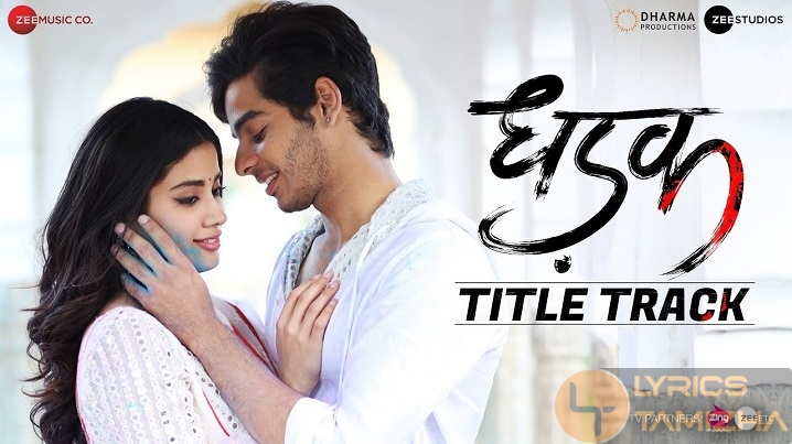 Dhadak - Title Track Song Lyrics