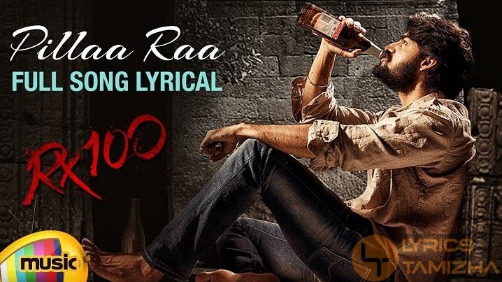 Pillaa Raa Song Lyrics RX 100