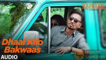 Dhaai Kilo Bakwaas Song Lyrics