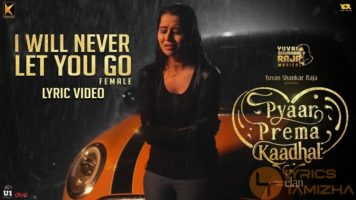 I Will Never Let You Go Song Lyrics Pyaar Prema Kaadhal