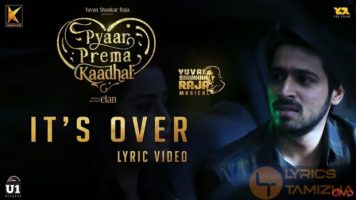 Its Over Song LyricsPyaar Prema Kaadhal