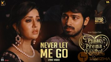 Never Let Me Go Song Lyrics Pyaar Prema Kaadhal