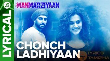 Chonch Ladhiyaan Song Lyrics Manmarziyaan
