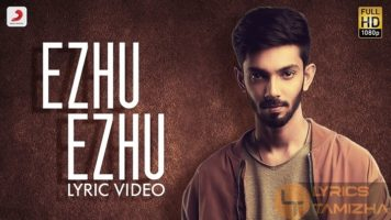 Ezhu Ezhu Song Lyrics Anirudh Ravichander Vivek