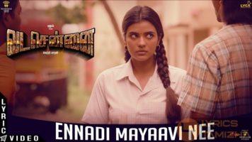 Ennadi Maayavi Nee Song Lyrics Vada Chennai