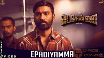 Epadiyamma Song Lyrics Vada Chennai