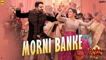 Morni Banke Song Lyrics Badhaai Ho
