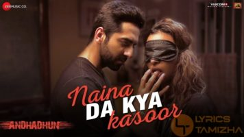 Naina Da Kya Kasoor Song Lyrics AndhaDhun