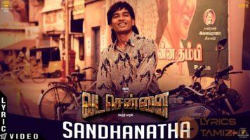 Sandhanatha Song Lyrics Vada Chennai