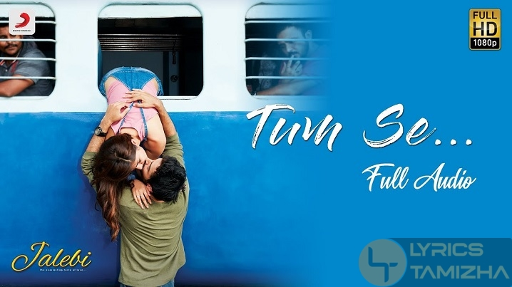 Tum Se Song Lyrics