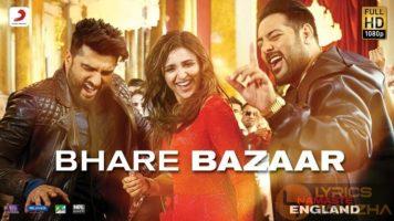 Bhare Bazaar Song Lyrics Namaste England