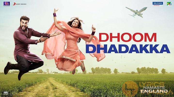 Dhoom Dhadakka Song Lyrics Namaste England