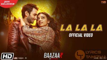La La La Song Lyrics Baazaar