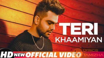 Teri Khaamiyan Song Lyrics Akhil Jaani