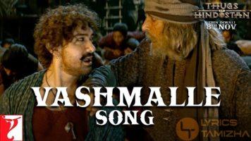 Vashmalle Song Lyrics Thugs Of Hindostan