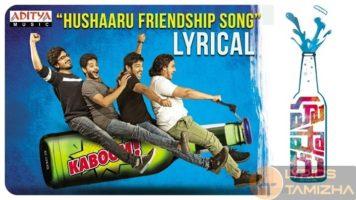 Hushaaru Friendship Song Lyrics Hushaaru