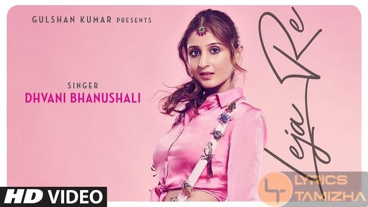 Leja Re Song Lyrics Dhvani Bhanushali