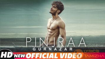 Pinjraa Song Lyrics Gurnazar