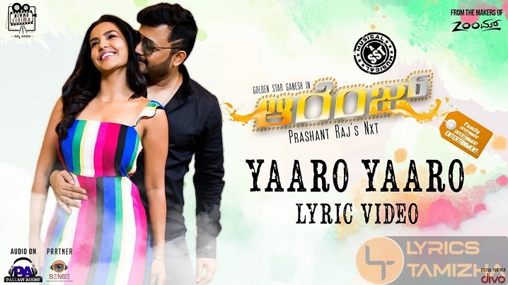 Yaaro Yaaro Song Lyrics Orange Kannada Movie