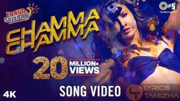 Chamma Chamma Song Lyrics Fraud Saiyaan
