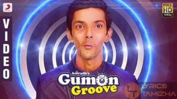 GumOn Groove Song Lyrics Anirudh Ravichander