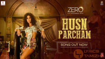 Husn Parcham Song Lyrics Zero