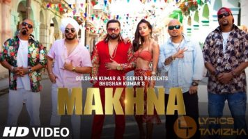 Makhna Song Lyrics Yo Yo Honey Singh
