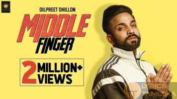 Middle Finger Song Lyrics Dilpreet Dhillon