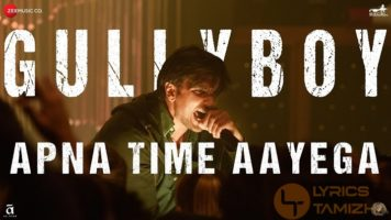 Apna Time Aayega Song Lyrics Gully Boy