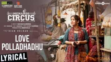 Love Polladhadhu Song Lyrics Mehandi Circus