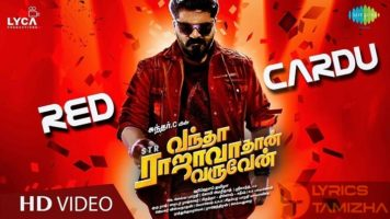 Red Cardu Song Lyrics Vantha Rajavathaan Varuven