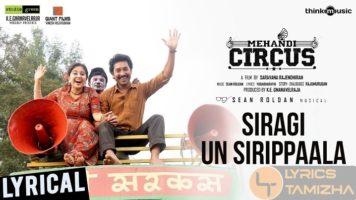 Siragi Un Sirippaala Song Lyrics Mehandi Circus