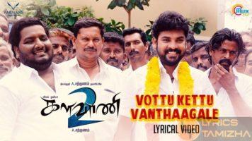 Vottu Kettu Vanthaagale Song Lyrics