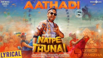 Aathadi Song Lyrics Natpe Thunai