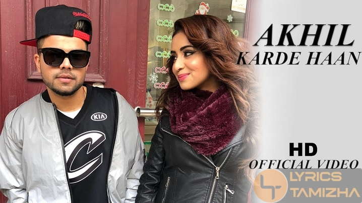 Karde Haan Song Lyrics Akhil