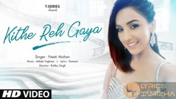 Kithe Reh Gaya Song Lyrics Neeti Mohan