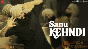 Sanu Kehndi Song Lyrics Kesari
