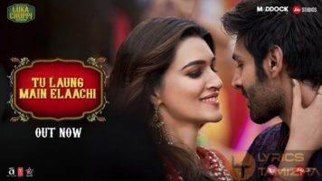 Tu Laung Main Elaachi Song Lyrics Luka Chuppi