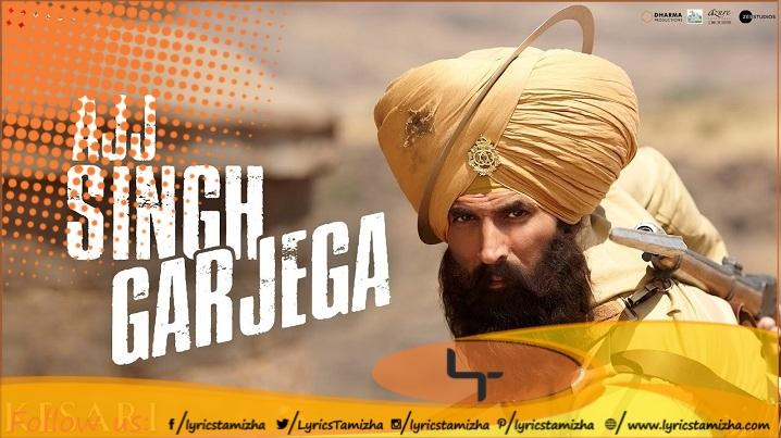 Ajj Singh Garjega Song Lyrics Kesari