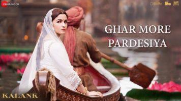 Ghar More Pardesiya Song Lyrics Kalank