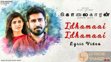Idhamaai Idhamaai Song Lyrics Kolaigaran
