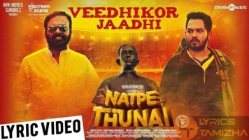 Veedhikor Jaadhi Song Lyrics Natpe Thunai